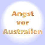 Angst vor Australien - Australophobie
