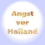 Angst vor Holland (Niederlande) - Dutchphobie