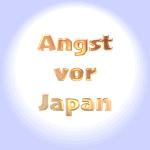 Angst vor Japan - Nippophobie