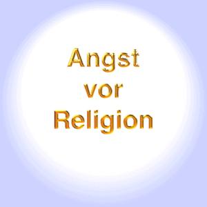 Angst vor Religion Theophobie