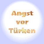 Angst vor Türken - Turcophobie