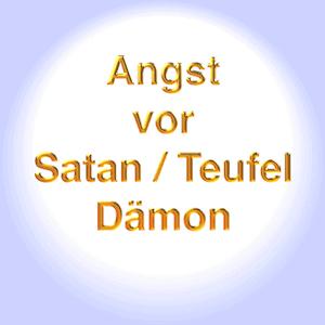 Angst vor dem Teufel - Satan - Dämon -Satanophobie