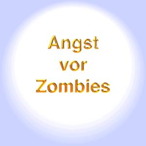 Kinemortophobie - Angst vor Zombies